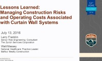 Lessons Learned:  Managing Construction Risks and Operating Costs Associated with Curtain Wall Systems